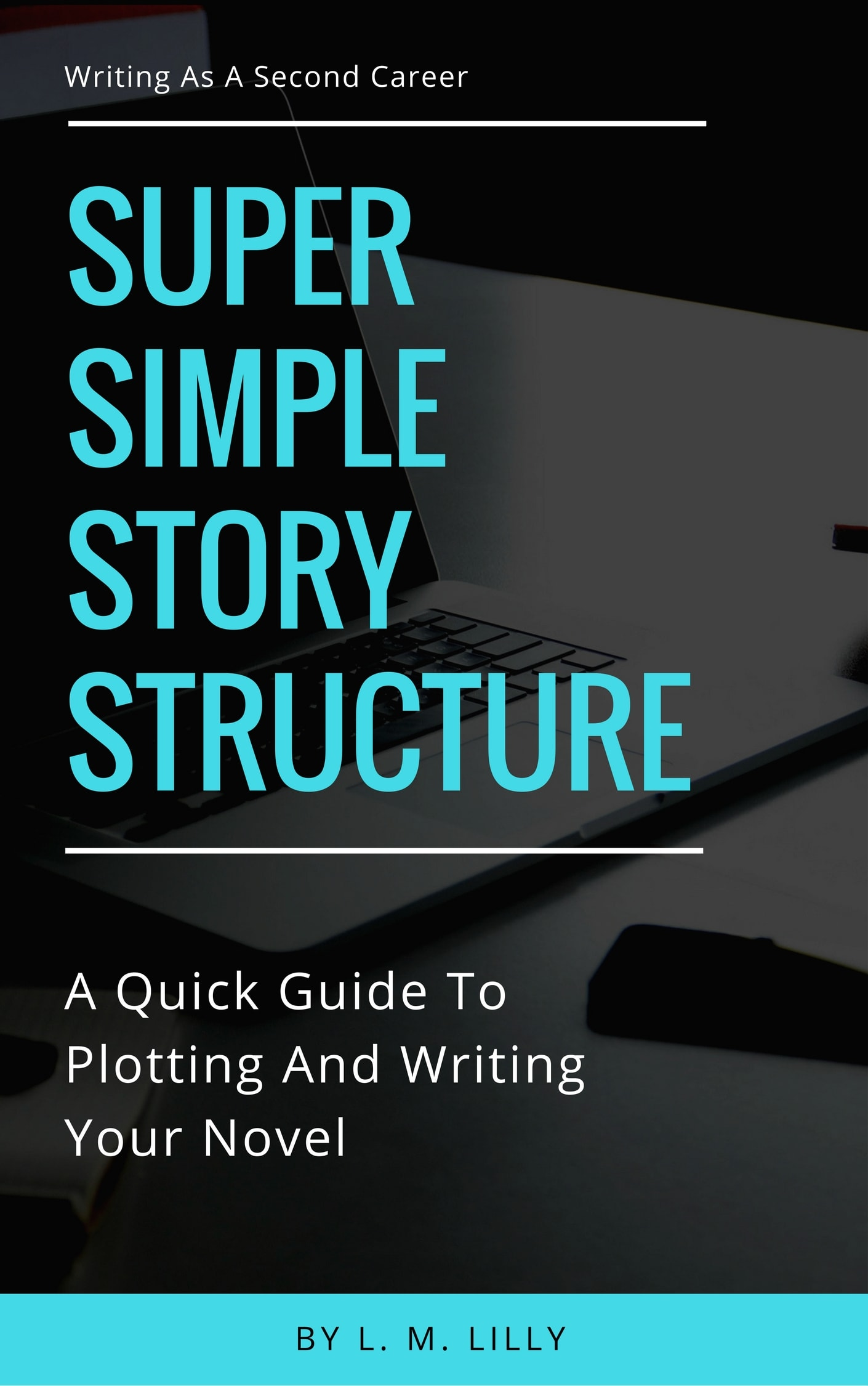 Super Simple Story Structure - Lisa Lilly