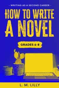 How To Write A Novel, Grades 6 - 8