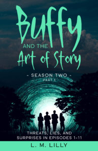 Buffy and the Art of Story Season Two Part 1