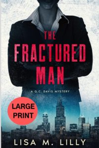 The Fractured Man Q.C. Davis Mystery Large Print Edition