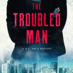 The Troubled Man (Q.C. Davis Mystery 4)